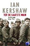 Kershaw, Ian - Tot de laatste man