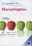 Groot, Frank de, Sluijs, N. van der - Zo maak je een marketingplan