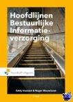 Vaassen, Eddy, Meuwissen, Roger - Hoofdlijnen bestuurlijke informatieverzorging