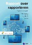 Hoogland, Wim, Dik, Roel, Brand, Ingrid - Rapport over rapporteren