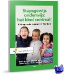 Oenema-Mostert, Ineke, Janssens, Harry, Woltjer, Gerda, Kraats-Hop, Petra van de - Stapsgewijs onderwijs: het kind centraal!