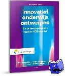 Hoogveld, Bert, Janssen-Noordman, Ameike, Merrienboer, Jeroen van - Innovatief onderwijs ontwerpen