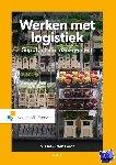 Visser, Hessel, Goor, Ad van - Werken met Logistiek