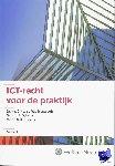 Vey Mestdagh, C.N.J. de, Dijkstra, J.J., Huisjes, S.C. - ICT-recht voor de praktijk