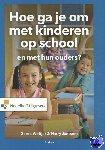 Woltjer, Gerda, Janssens, Harry - Hoe ga je om met kinderen op school en met hun ouders?