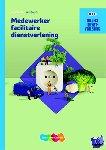 - Traject Dienstverlening Medewerker facilitaire dienstverlening werkboek niveau 2