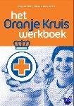 Het Oranje Kruis - Oranje Kruis werkboek (EHBO)