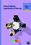 Baseler, M.C. - Zorgverlening, organisatie en beroep niveau 3