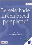 Barkhuysen, T., Groot, G. de, Legemaate, J., Mewa, S.V., Vereniging van Letselschade Advocaten - LSA-reeks Letselschade in een breed perspectief
