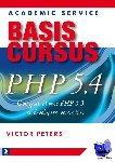 Peters, Victor G.B. - Basiscursus PHP 5.4 en MySQL - POD editie