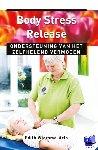 Wiersma-Arts, Edith - Body Stress Release - Ankertje 303 - POD editie