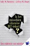 Pacholok, Sally M., Stuart, Jeffrey J., Ananto Dirksen Vertalingen - Is het misschien vitamine B12 tekort? - POD editie
