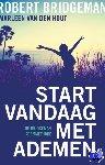 Bridgeman, Robert, Hout, Marleen van den - Start vandaag met ademen - POD editie