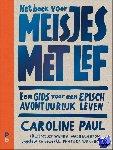 Paul, Caroline - Het boek voor meisjes met lef
