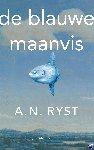Ryst, A.N. - De blauwe maanvis