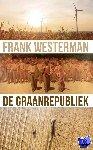 Westerman, Frank - De graanrepubliek