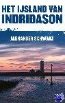 Schwarz, Alexander - Het IJsland van Indridason
