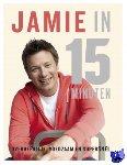 Oliver, Jamie - Jamie in 15 minuten