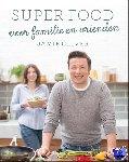 Oliver, Jamie - Super food voor familie en vrienden