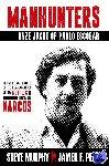Murphy, Steve, Pena., Javier - Manhunters-Onze jacht op Pablo Escobar