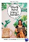 Duijn, Suzanne van - Work hard, travel harder