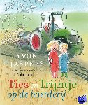 Jaspers, Yvon - Ties en Trijntje op de boerderij
