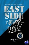 Dodici, Thierry, Boone, Ives - East Side never dies !