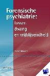 Tervoort, Martin - Forensische psychiatrie: tussen dwang en vrijblijvendheid - POD editie