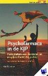 Dieleman, G.C., Dierckx, B., Hofstra, M.B. - Psychofarmaca in de KJP - POD editie