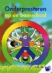 Bruyn, Saskia - Onderpresteren op de basisschool