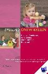 Amelsvoort, Hilde van, Bolhuis, Nella, Damhuis, Margo - Spelend ontwikkelen