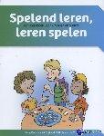 Reenders, Rudy, Spijkers, Wil, Vlugt, Nathalie van der - Spelend leren, leren spelen