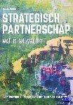 Goodijk, Rienk - Strategisch partnerschap, wat is wijsheid? - POD editie
