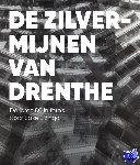 Elzinga, Sake - De zilvermijnen van Drenthe