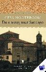 Nooteboom, Cees - De omweg naar Santiago