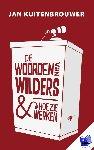 Kuitenbrouwer, Jan - De woorden van Wilders en hoe ze werken - POD editie