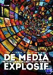 Wijk, Kees van, Huijzer, David, Lam, peter 't, Spijkerboer, Henri - De media-explosie - Trends en issues in media en communicatie
