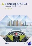 Huizingh, Eelko - Inleiding SPSS 24 - Voor IBM SPSS Statistics