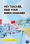 Mostert-van der Sar, Manon - Hey teacher, find your inner designer