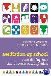 Hulsbergen, Michiel, Hulsbergen-Paanakker, Rola - Mediation op school - Aan de slag met 21e-eeuwse vaardigheden