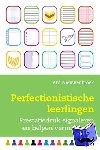 Nieuwenbroek, Ard - Perfectionistische leerlingen