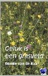 Kaa, Romke van de - Geluk is een grasveld - POD editie