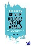 Schouten, Henk - De vijf religies van de wereld