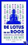 Wit, Han F de - De lotus en de roos
