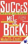 Carbo, Maarten - Succes met je boek! - POD editie