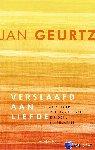 Geurtz, Jan - Verslaafd aan liefde