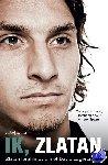 Ibrahimovic, Zlatan, Lagercrantz, David - Ik, Zlatan