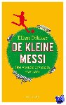 Dikker, Ellen - De kleine Messi