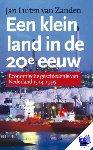 Zanden, J.L. van - Een klein land in de 20e eeuw - POD editie