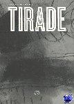 TIRADE, * - Tirade